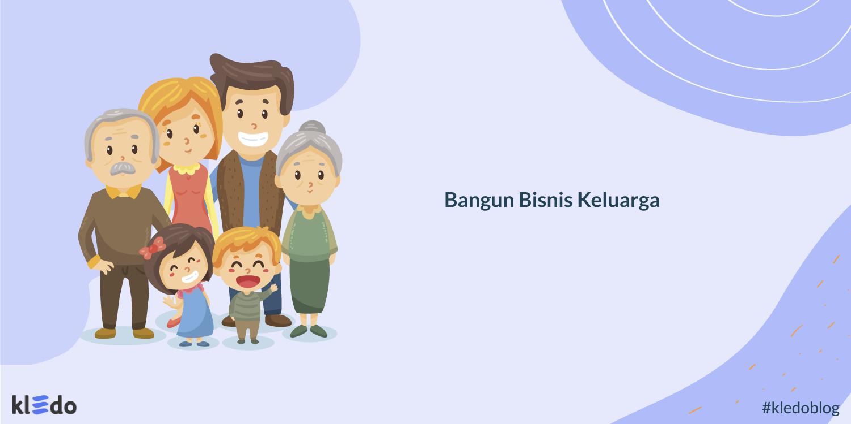 Bangun Bisnis Keluarga