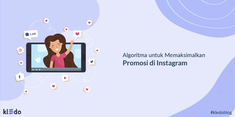 Algoritma untuk Memaksimalkan Promosi di Instagram