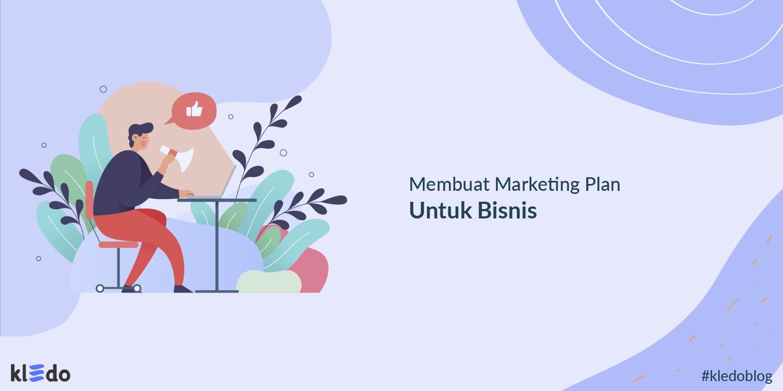 Membuat Marketing Plan untuk Bisnis